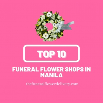Top 10 Funeral Flower Shops in Manila (updated)